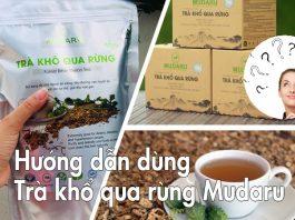 Hướng dẫn sử dụng trà khổ qua rừng Mudaru
